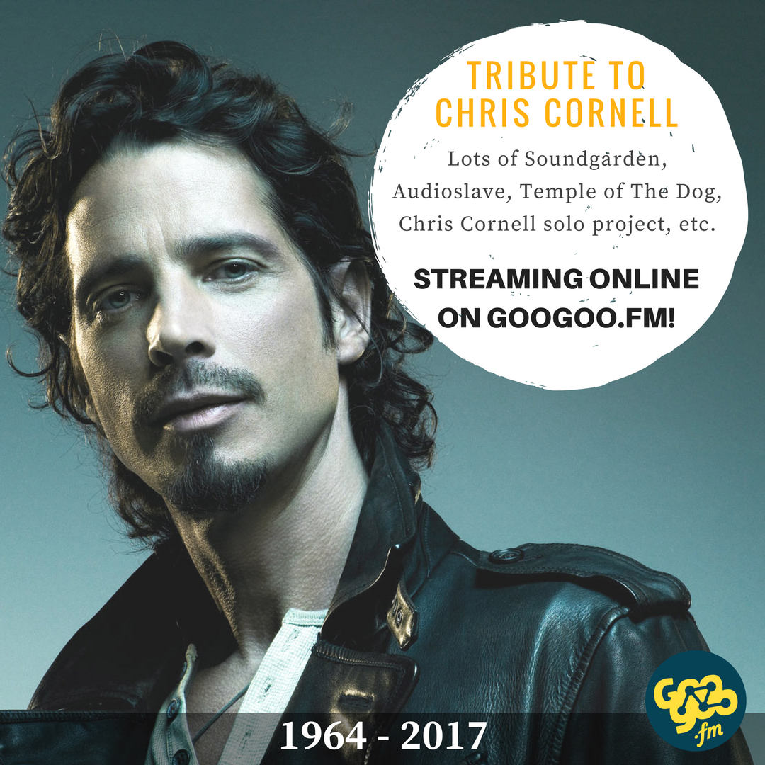 googoo.fm - Tribute To Chris Cornell